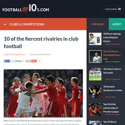 Football Top10s - 10 of the fiercest rivalries in club football