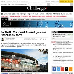 Football : Comment Arsenal, champion de la Premier League, gère ses finances au carré