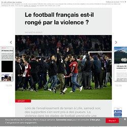 Le football français est-il rongé par la violence? - Edition du soir Ouest France - 13/03/2018