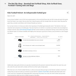 Kids Football Helmet- An indispensable football gear