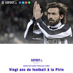 Vingt ans de football à la Pirlo Italie - Départ d'Andrea Pirlo
