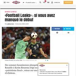 «Football Leaks»: si vous avez manqué le début