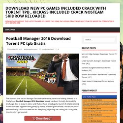 Football Manager 2016 Download Torent PC tpb Gratis Crack