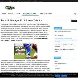 Football Manager 2016 Jovens Talentos - FM 2016