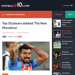 Football Top10s - 10 players dubbed 'The New Maradona'