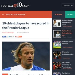 Football Top 10s - 10 oldest players to have scored in the Premier League