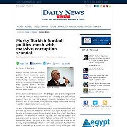 Murky Turkish football politics mesh with massive corruption scandal