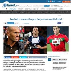Football : comment les prix des joueurs sont-ils fixés