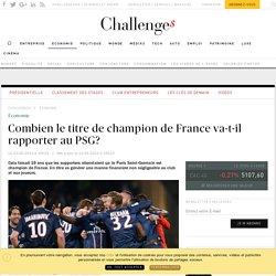 Football: combien le titre va-t-il rapporter au PSG ? - Challenges.fr