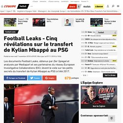 Football Leaks - Cinq révélations sur le transfert de Kylian Mbappé au PSG - Football Leaks