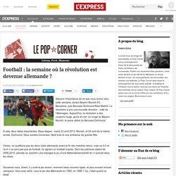 Football : la semaine où la révolution est devenue allemande ?