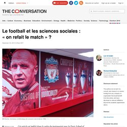 Le football et les sciences sociales : « on refait le match » ?