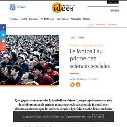 Le football au prisme des sciences sociales - La vie des idées