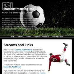 FREE Football Streaming info : Watch live football on your pc, free football streams!