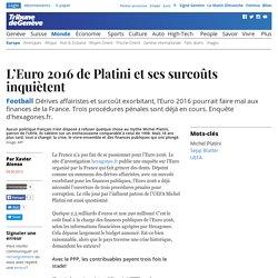 Football: L'Euro 2016 de Platini et ses surcoûts inquiètent