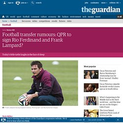 Football transfer rumours: QPR to sign Rio Ferdinand and Frank Lampard?