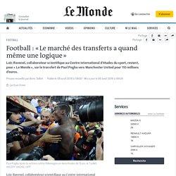 Football : «Le marché des transferts a quand même une logique»