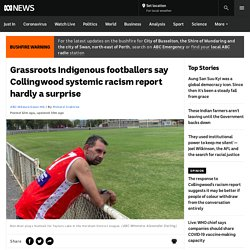 Grassroots Indigenous footballers say Collingwood systemic racism report hardly a surprise