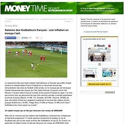Salaires des footballeurs français : une inflation en trompe l'œil.