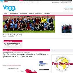 Foot For Love » Des footballeuses agressées dans l'indifférence générale dans un stade parisien