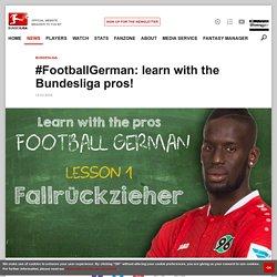 #FootballGerman: learn with the Bundesliga pros! - bundesliga.com