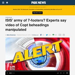 ISIS' army of 7-footers? Experts say video of Copt beheadings manipulated