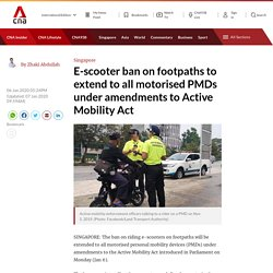 [Negative Punishment] E-scooter ban on footpaths to extend to all motorised PMDs under amendments to Active Mobility Act