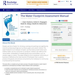 The Water Footprint Assessment Manual: Setting the Global Standard (Hardback)