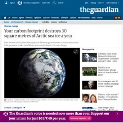 Your carbon footprint destroys 30 square metres of Arctic sea ice a year