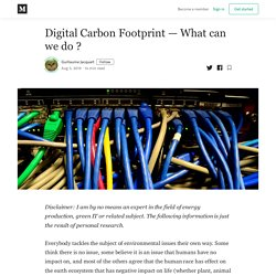 Digital Carbon Footprint — What can we do ? - Guillaume Jacquart - Medium