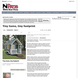 Tiny home, tiny footprint - Your local online newspaper: News