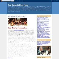 350,000 Catholic Masses a day!