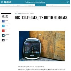 For Cellphones, It's Hip to Be Square