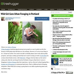 Wild Girl Goes Urban Foraging in Portland