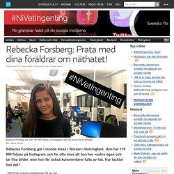 Rebecka Forsberg: Prata med dina föräldrar om näthatet!