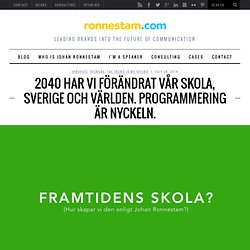2040 har vi förändrat vår skola, Sverige och världen. Programmering är nyckeln.
