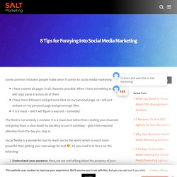 8 Tips for Foraying Into Social Media Marketing - Salt Marketing