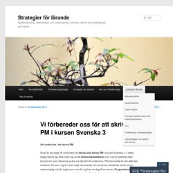Vi förbereder oss för att skriva PM i kursen Svenska 3