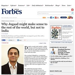 Why Jugaad might make sense to the rest of the world, but not to India