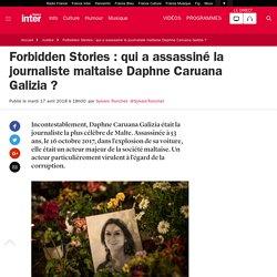 Forbidden Stories: qui a assassiné la journaliste maltaise Daphne Caruana Galizia?