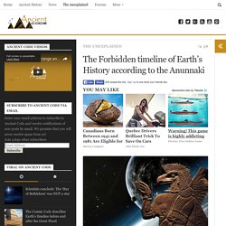 The Forbidden timeline of Earth's History according to the Anunnaki