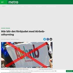 Här blir det förbjudet med Airbnb-uthyrning