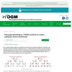 22 déc. 2020 Forçage génétique : l'AESA estime le cadre adéquat mais insuffisant