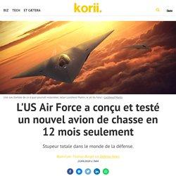 L'US Air Force a conçu et testé un nouvel avion de chasse en 12 mois seulement