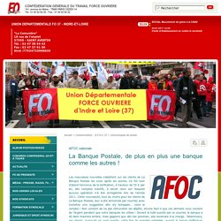 Force Ouvrière - La Banque Postale, de plus en plus une banque comme les autres !