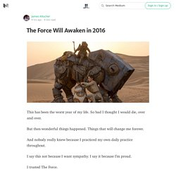 The Force Will Awaken in 2016 — Life Learning