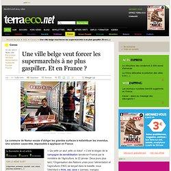 Une ville belge veut forcer les supermarchés à ne plus gaspiller. Et en France ?