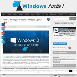 Forcer la mise à jour Windows 10 October Update 1809