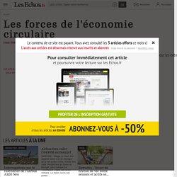 Les forces de l'économie circulaire - Les Echos