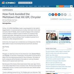 How Ford Avoided the Meltdown that Hit GM, Chrysler